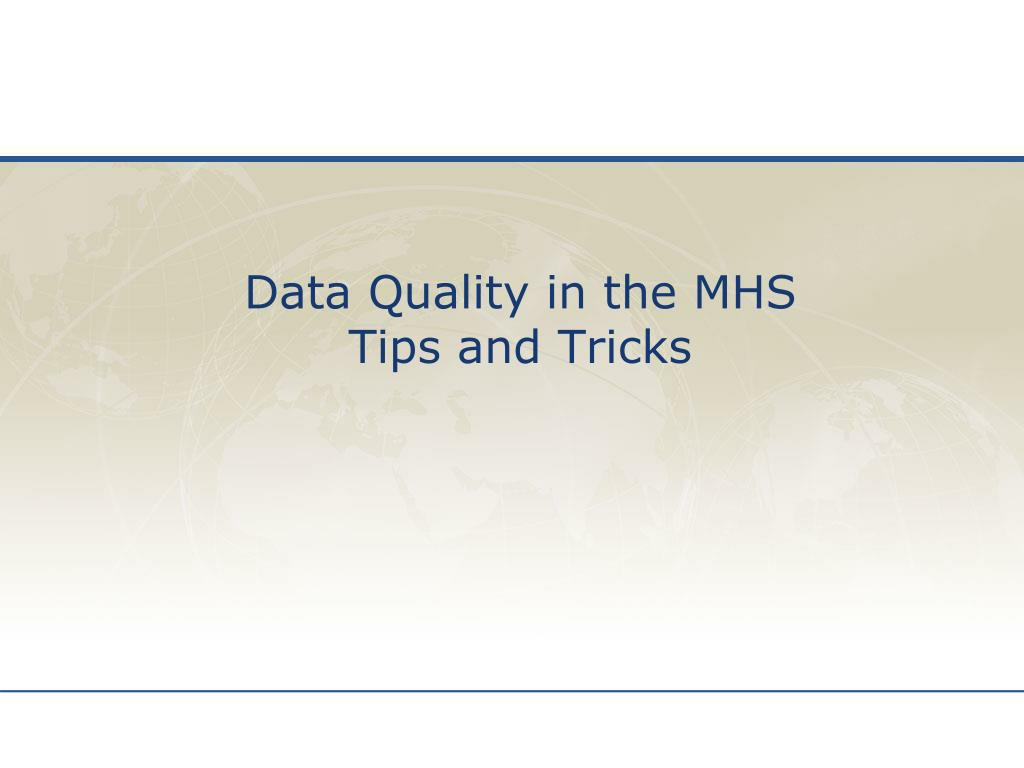 Data Quality in the MHS