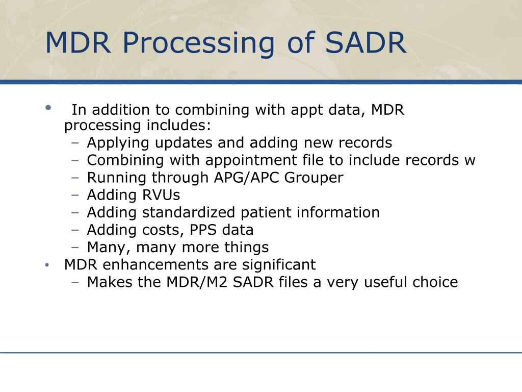 MDR Processing of SADR