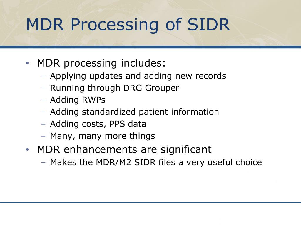 MDR Processing of SIDR