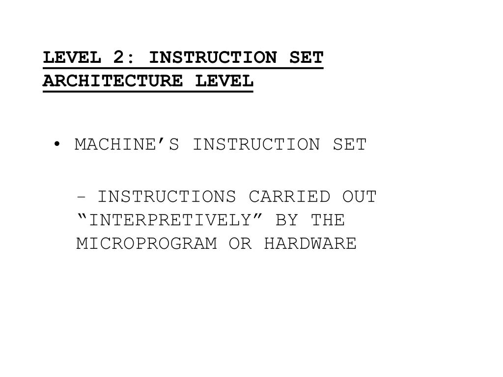 LEVEL 2: INSTRUCTION SET ARCHITECTURE LEVEL