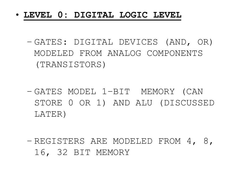 LEVEL 0: DIGITAL LOGIC LEVEL