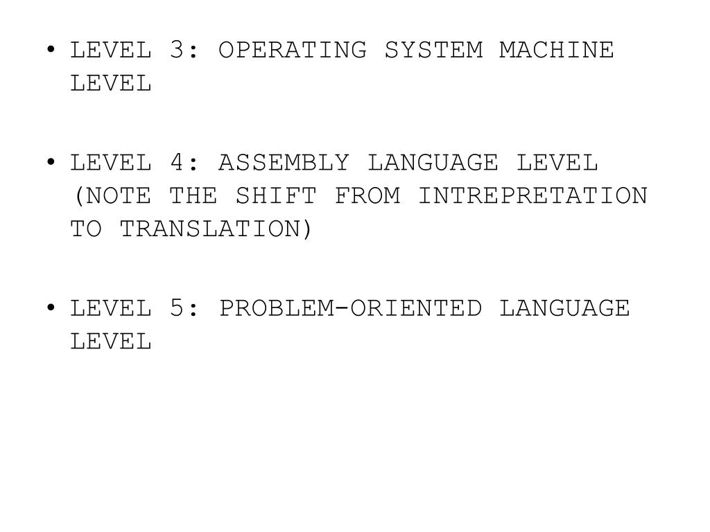LEVEL 3: OPERATING SYSTEM MACHINE LEVEL