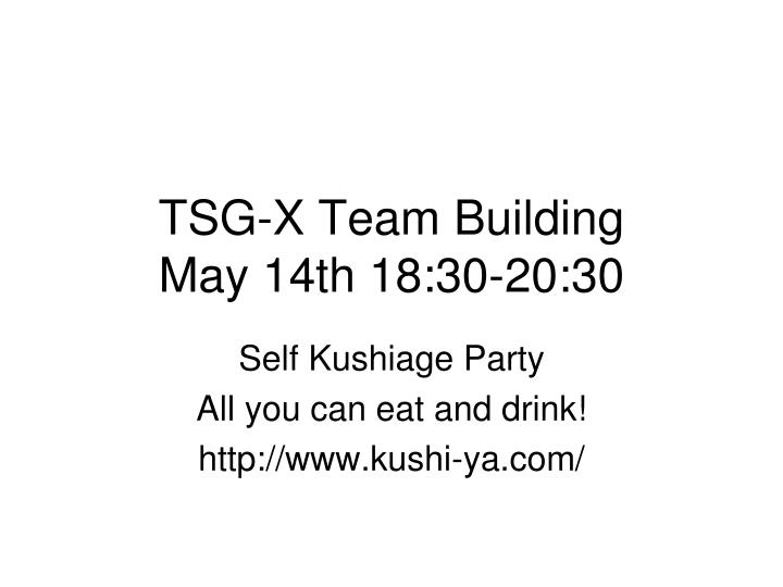 Tsg x team building may 14th 18 30 20 30