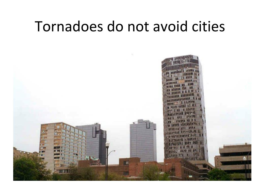 Tornadoes do not avoid cities