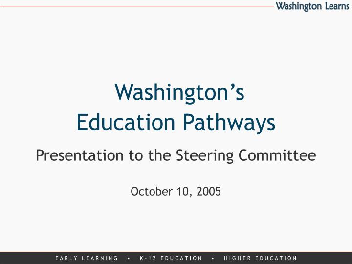 Washington s education pathways