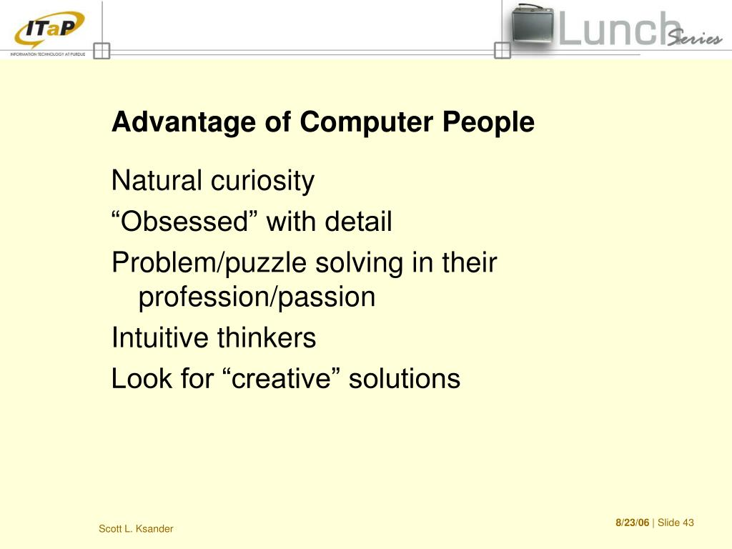 Advantage of Computer People