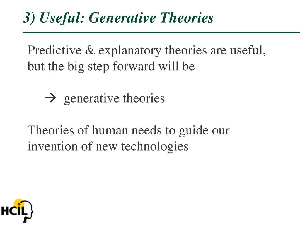 3) Useful: Generative Theories