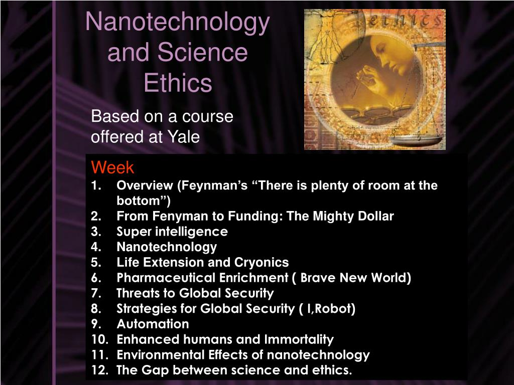 Nanotechnology and Science Ethics