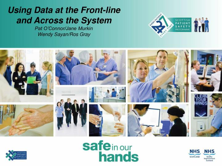 Using data at the front line and across the system pat o connor jane murkin wendy sayan ros gray l.jpg