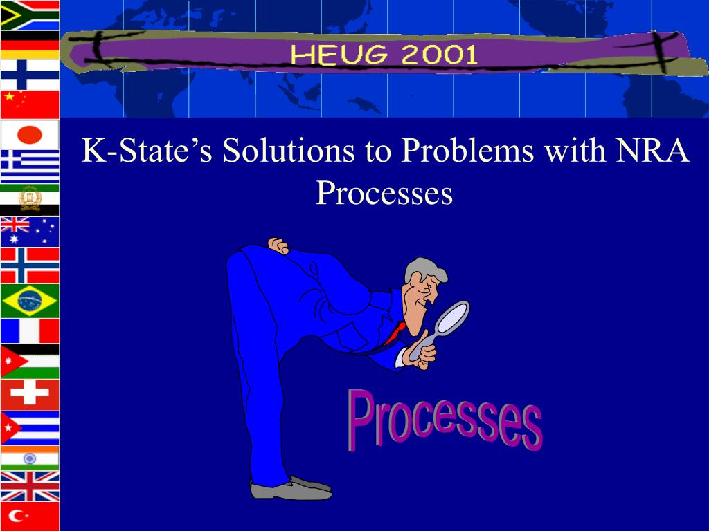 K-State's Solutions to Problems with NRA Processes