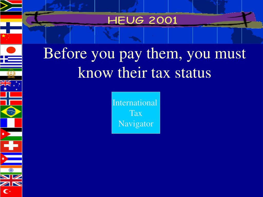 Before you pay them, you must know their tax status