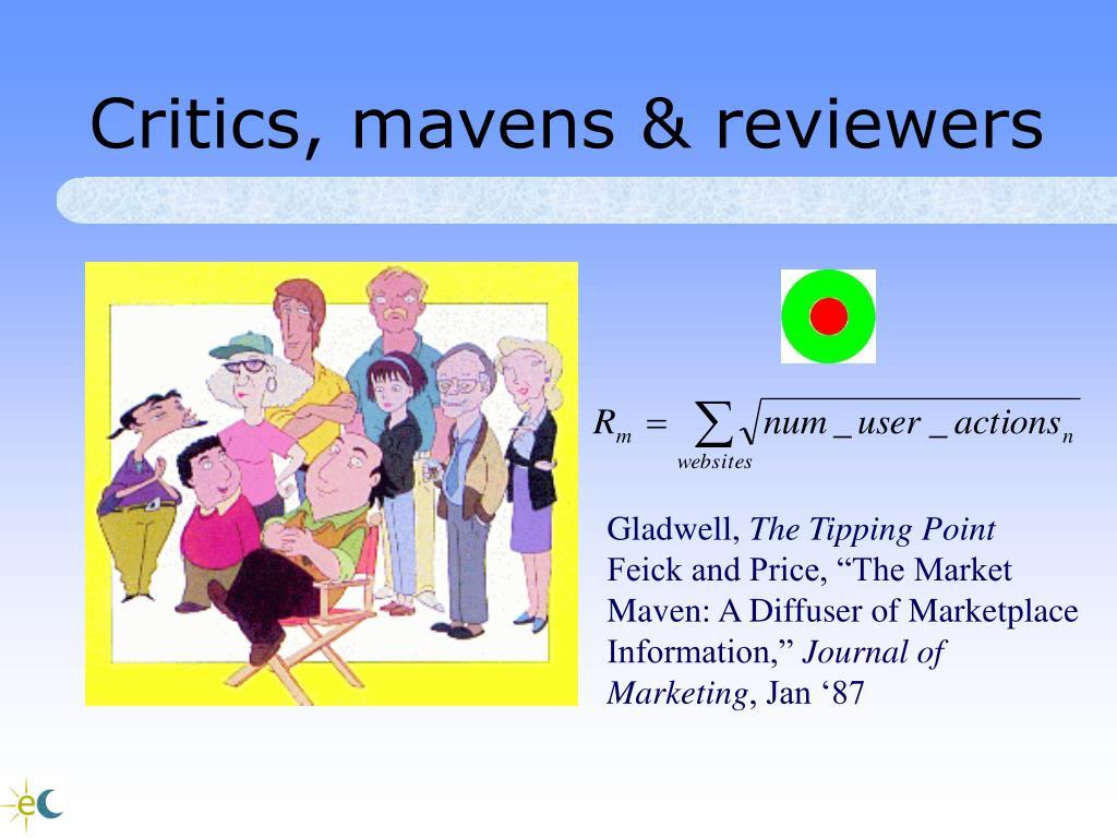 Critics, mavens & reviewers