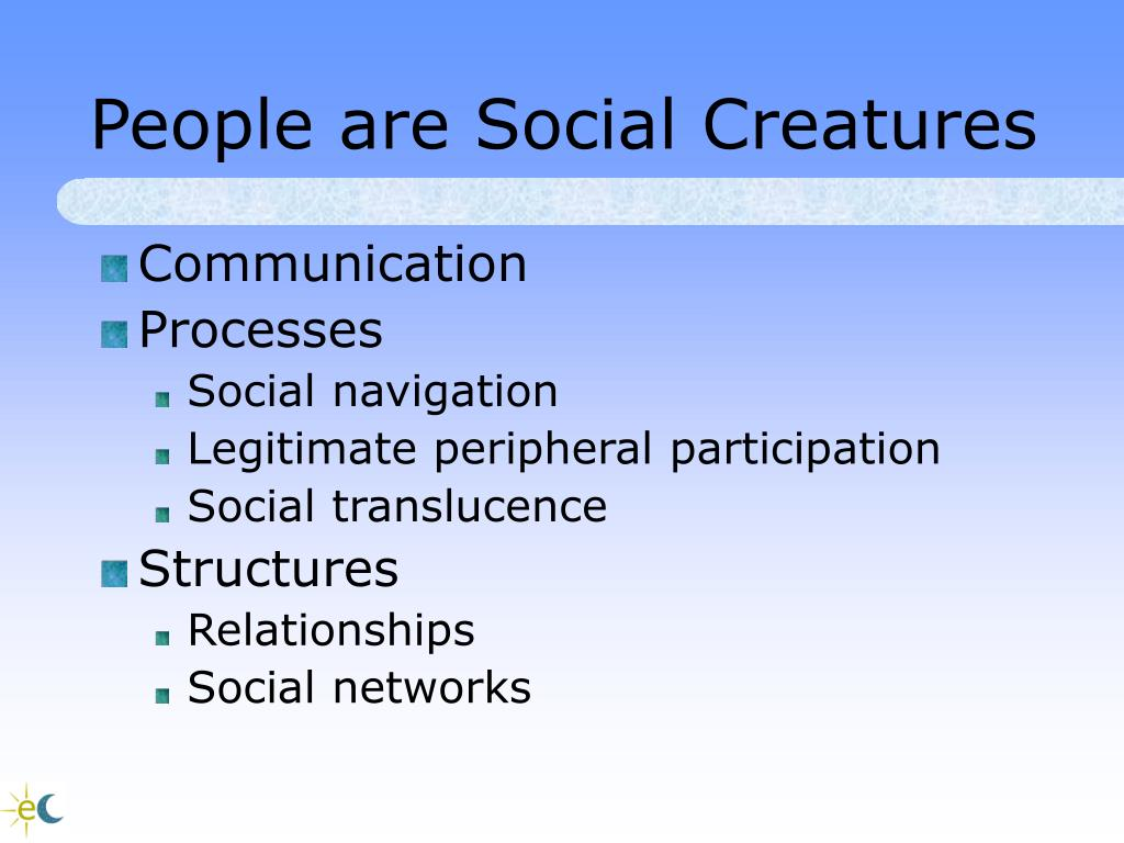 People are Social Creatures