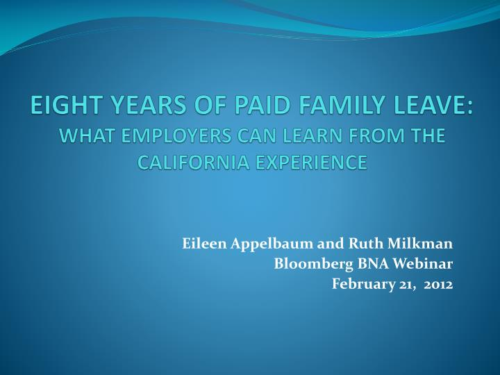 Eight years of paid family leave what employers can learn from the california experience l.jpg