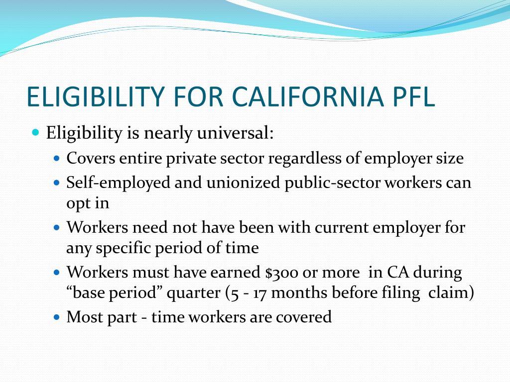 ELIGIBILITY FOR CALIFORNIA PFL