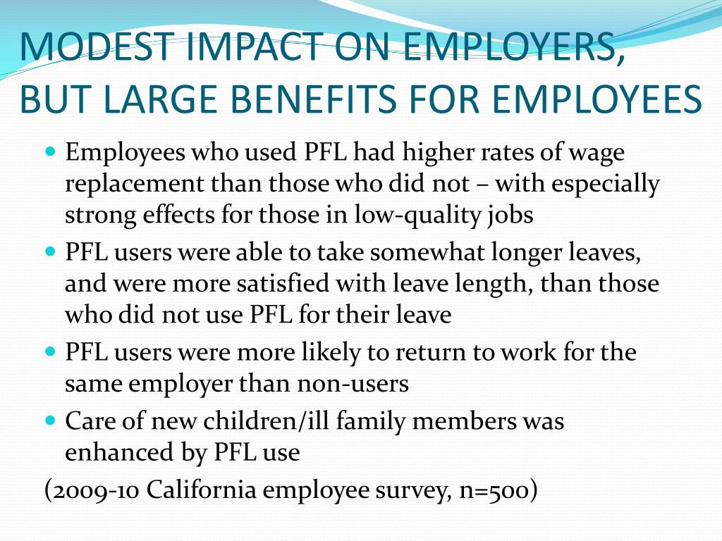 MODEST IMPACT ON EMPLOYERS, BUT LARGE BENEFITS FOR EMPLOYEES