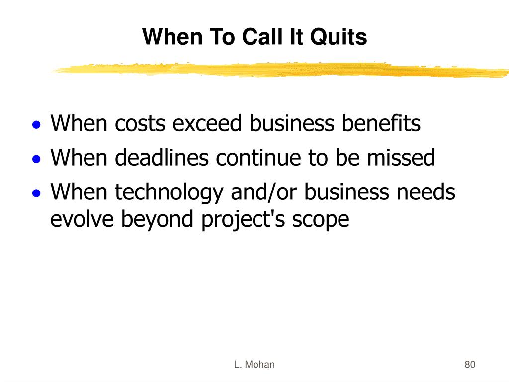 When To Call It Quits