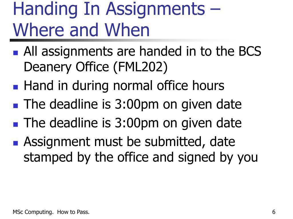 Handing In Assignments –