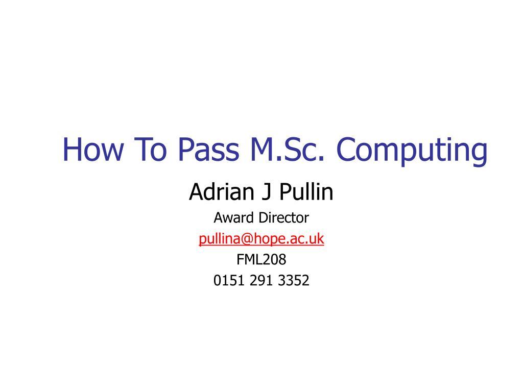How To Pass M.Sc. Computing