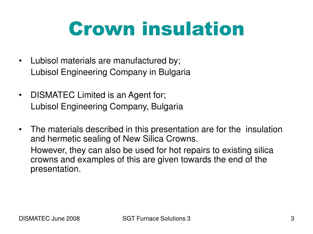 Crown insulation
