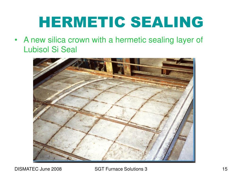 HERMETIC SEALING