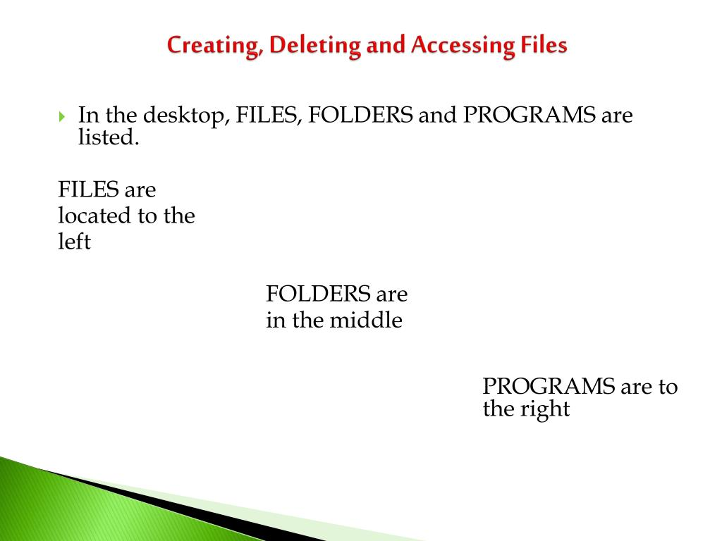 Creating, Deleting and Accessing Files