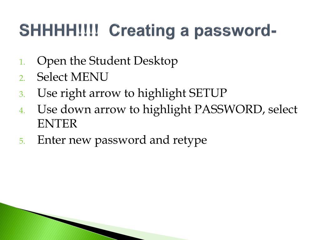SHHHH!!!!  Creating a password-