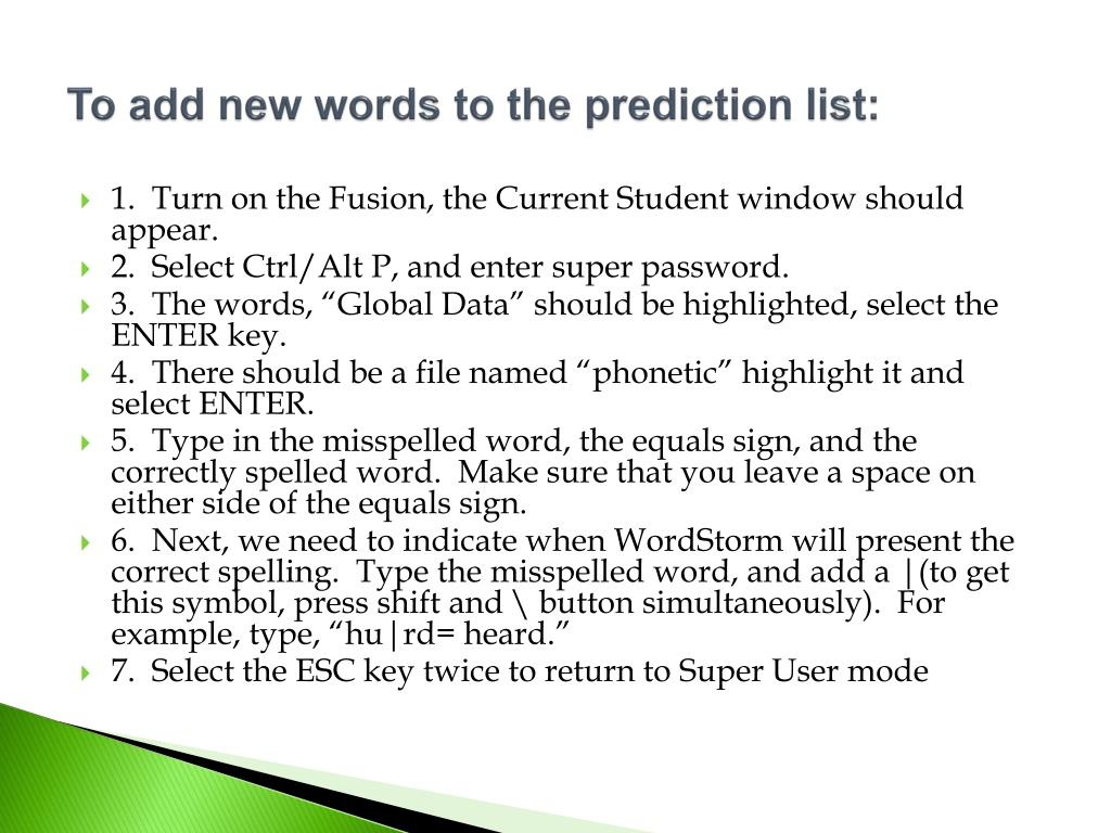 To add new words to the prediction list: