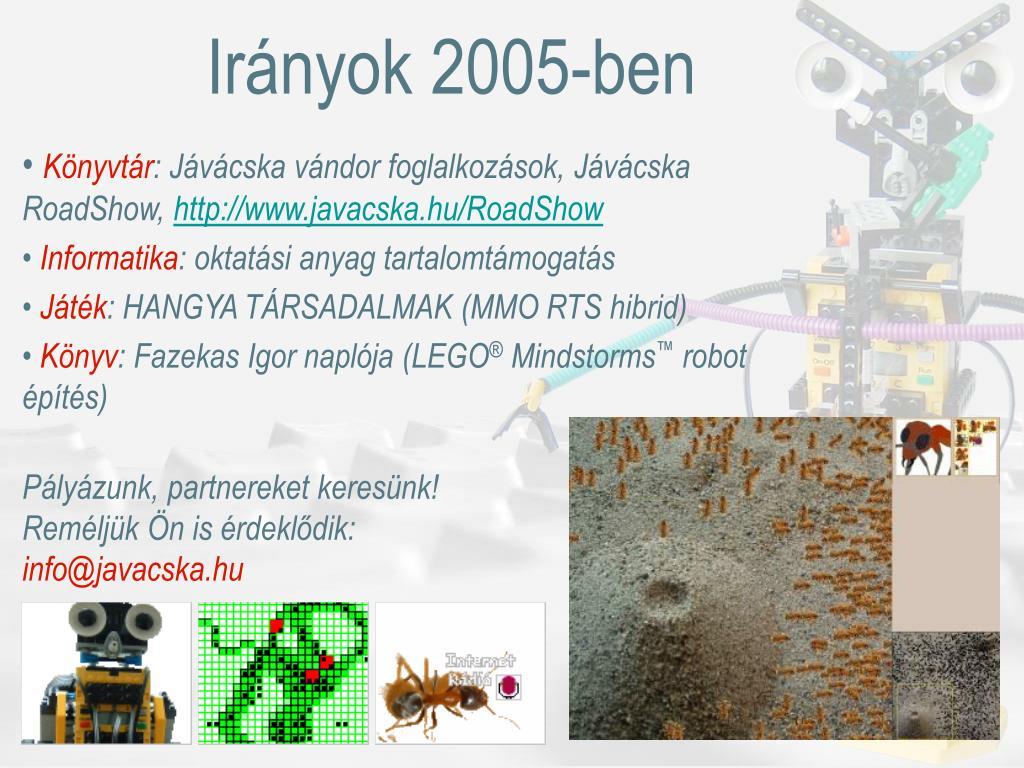 Irányok 2005-ben