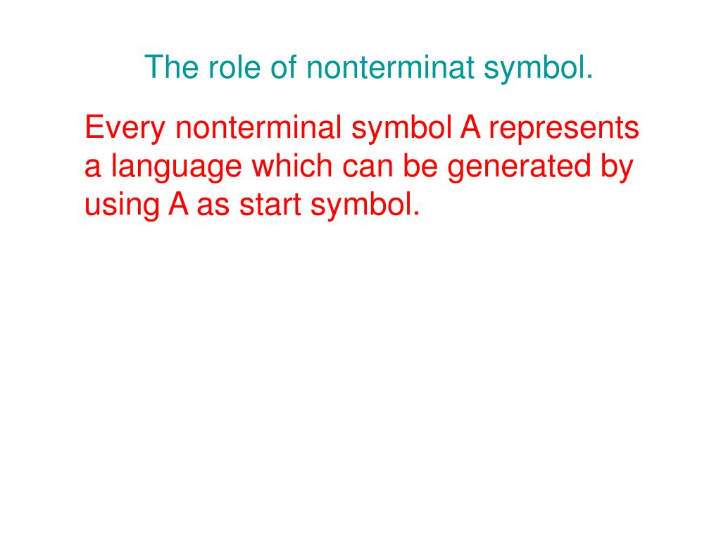 The role of nonterminat symbol.