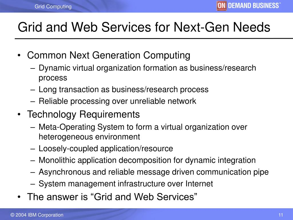 Grid and Web Services for Next-Gen Needs