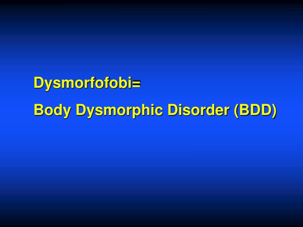 Dysmorfofobi=