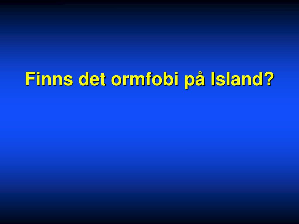 Finns det ormfobi på Island?