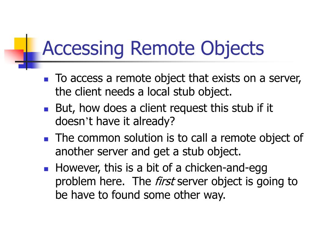 Accessing Remote Objects