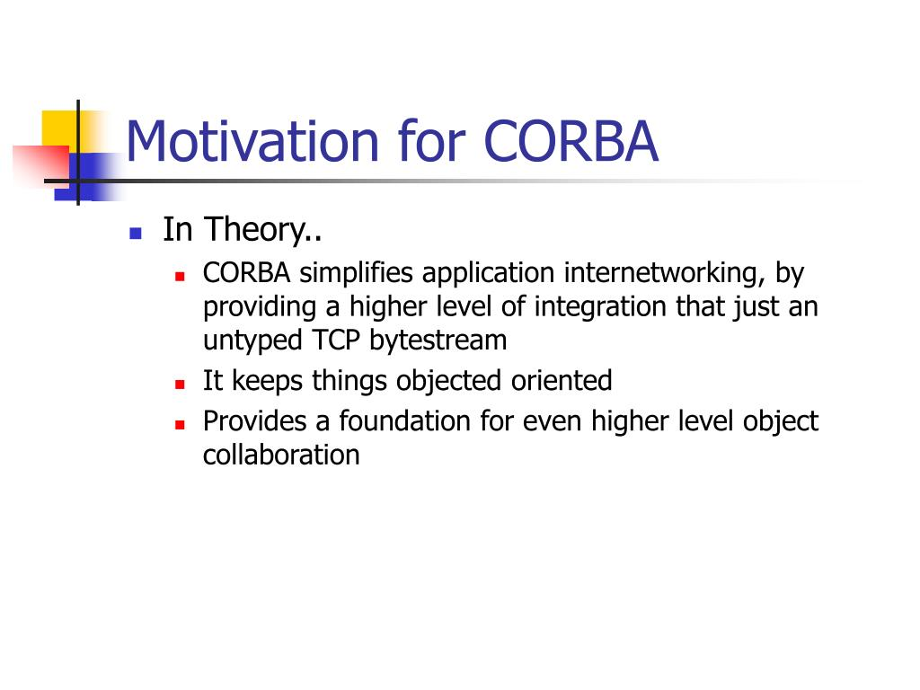 Motivation for CORBA