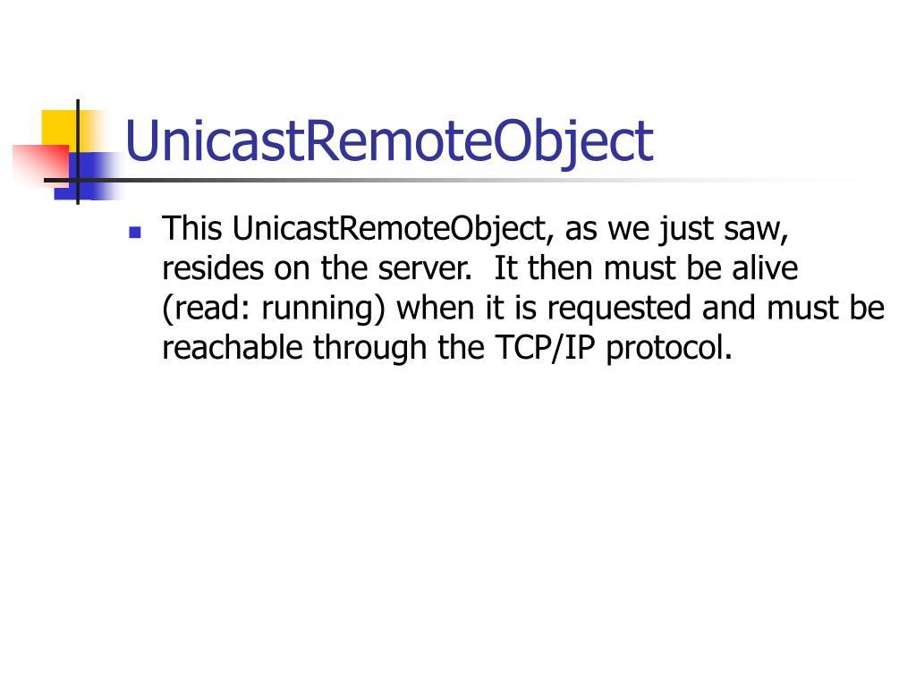 UnicastRemoteObject