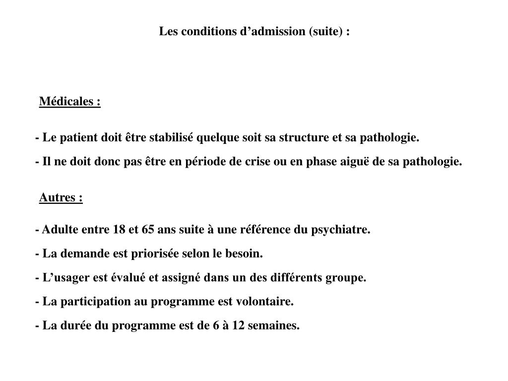 Les conditions d'admission (suite) :