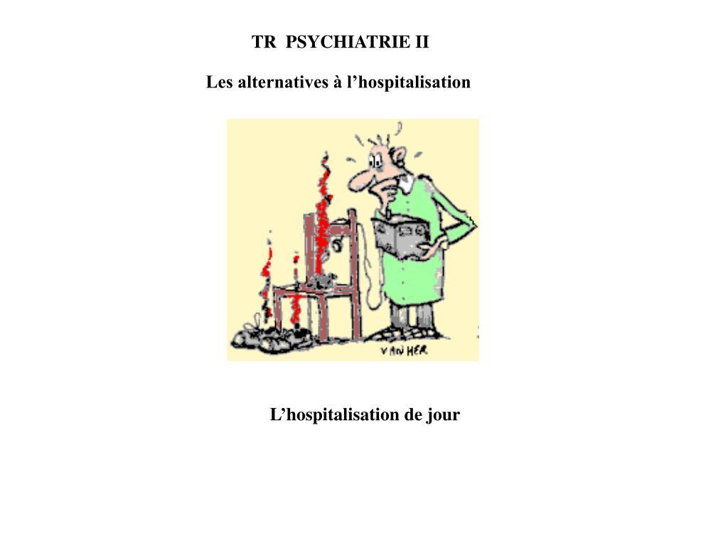 TR  PSYCHIATRIE II