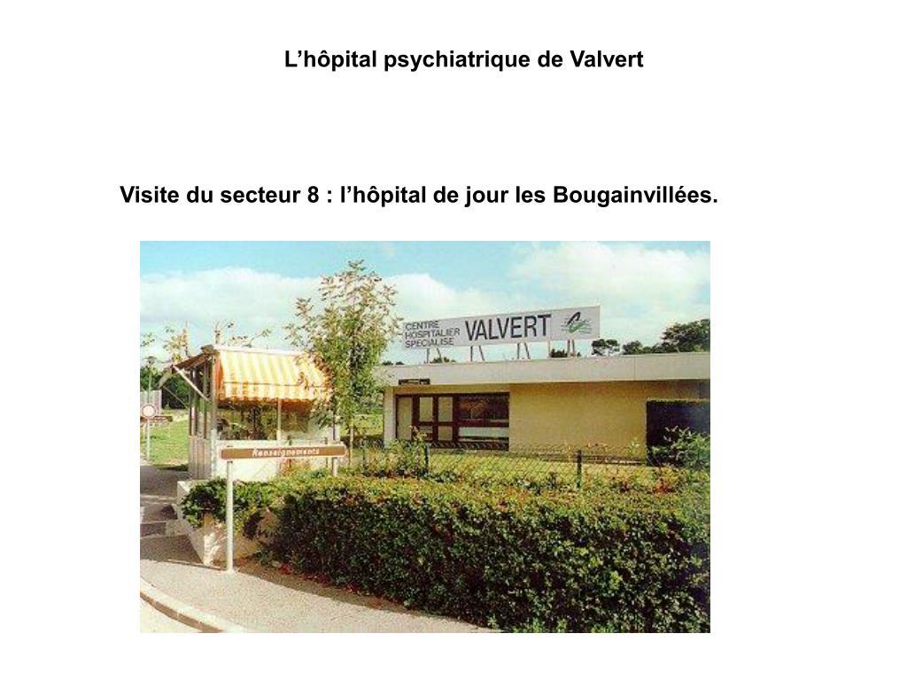 L'hôpital psychiatrique de Valvert