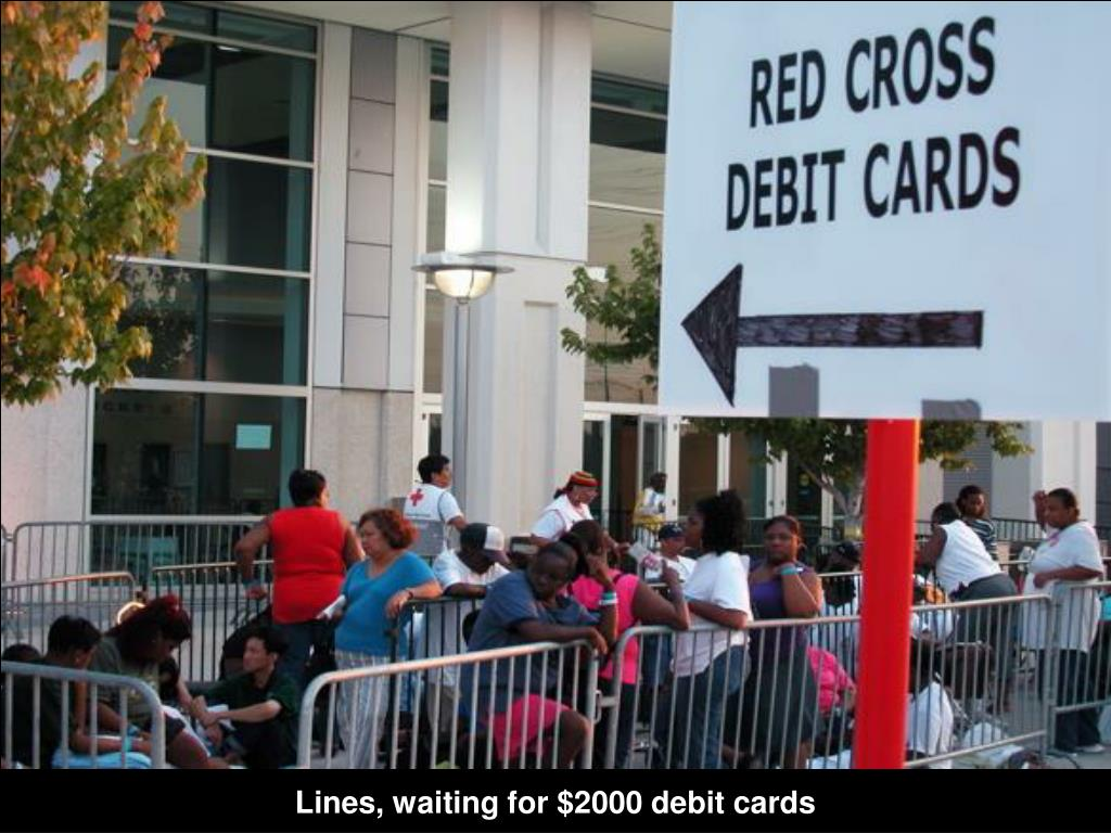 Lines, waiting for $2000 debit cards