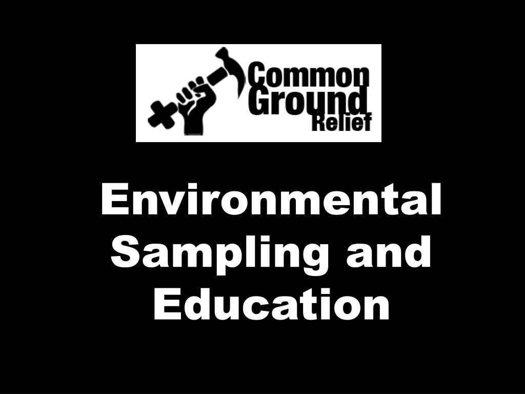 Environmental Sampling and Education