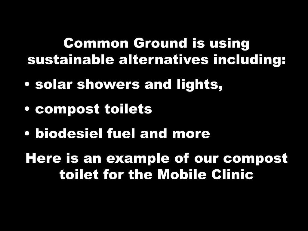 Common Ground is using sustainable alternatives including: