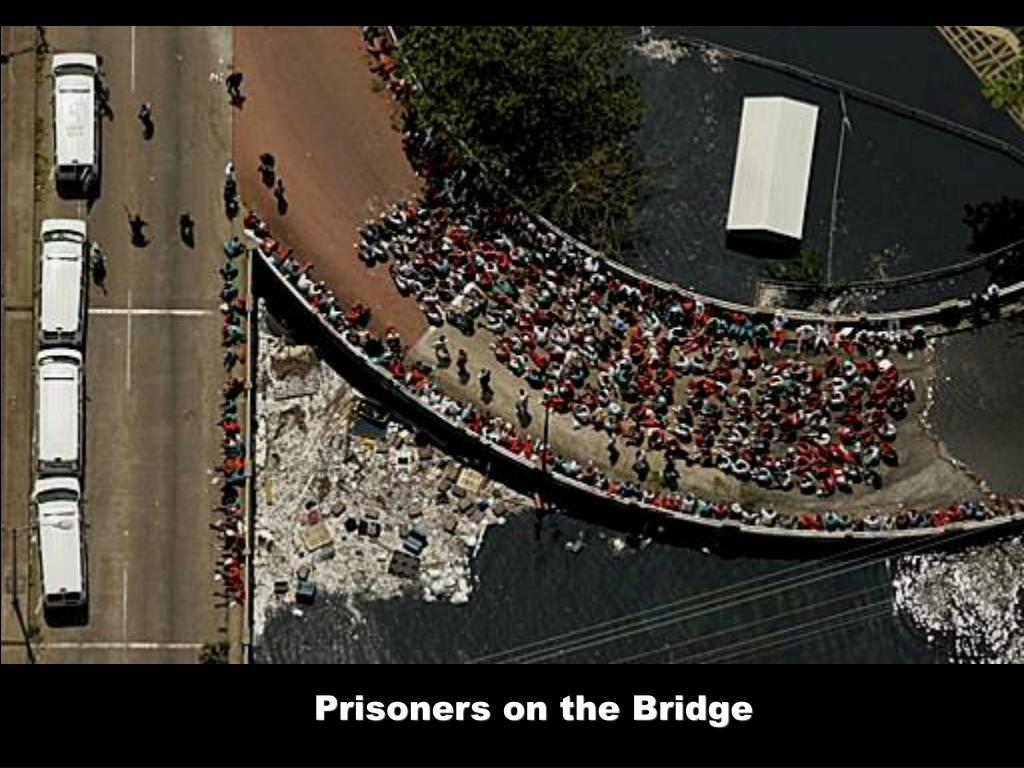 Prisoners on the Bridge