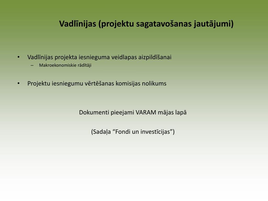 Vadlīnijas (projektu sagatavošanas jautājumi)