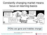 constantly changing market means focus on learning basics