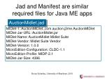 jad and manifest are similar required files for java me apps