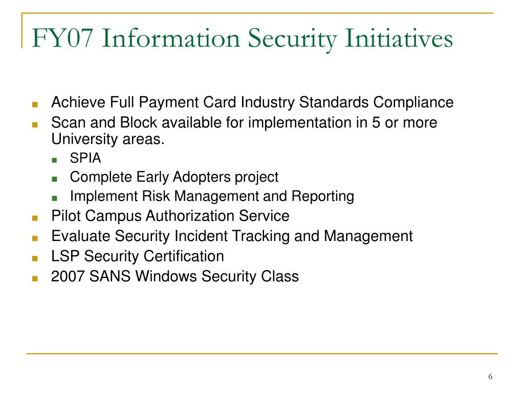 FY07 Information Security Initiatives