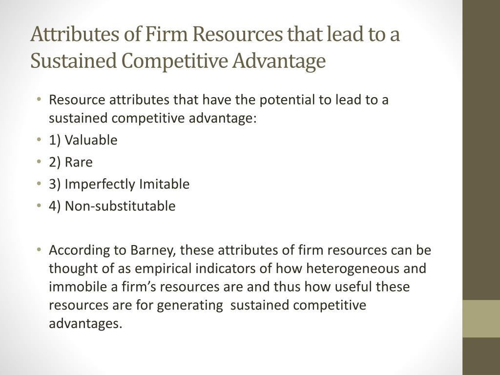 firm resources and sustained competitive Barney's 1991 article firm resources and sustained competitive advantage, is widely cited as a pivotal work in the emergence of the resource-based view.