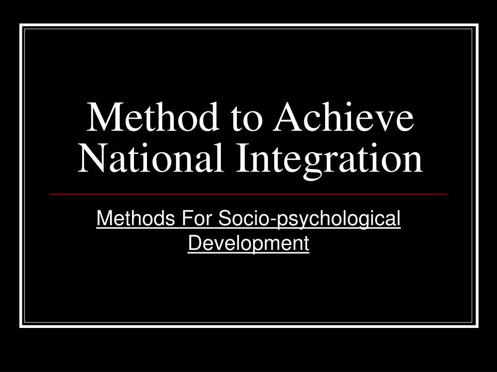 Method to Achieve National Integration