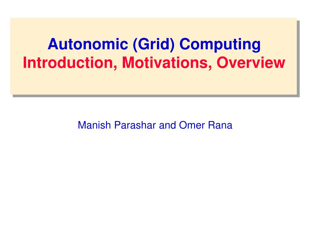 Autonomic (Grid) Computing